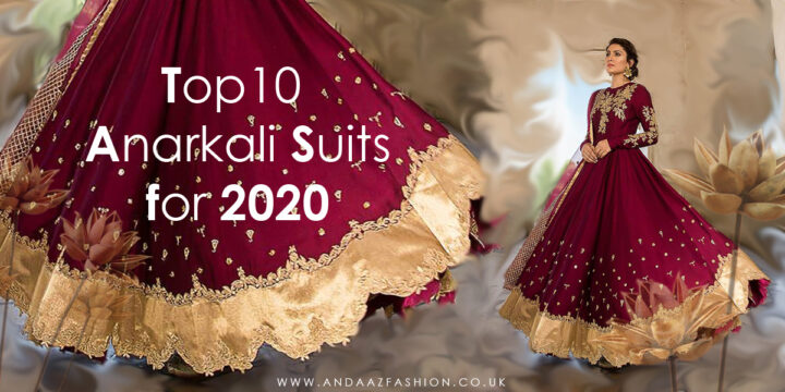 Top 10 Anarkali Suits for 2020