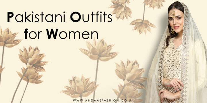 Pakistani Outfits for Women