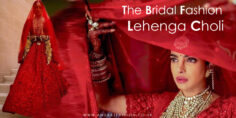 The Bridal Fashion : Lehenga Choli