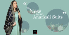 The New Era Of Anarkali Dresses