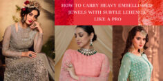 HOW TO CARRY HEAVY EMBELLISHED JEWELS WITH SUBTLE LEHENGA LIKE A PRO