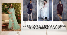 GUEST OUTFIT IDEAS TO WEAR THIS WEDDING SEASON