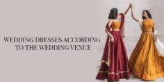 WEDDING DRESSES ACCORDING TO THE WEDDING VENUE