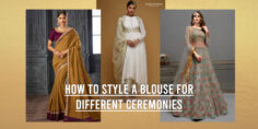 HOW TO STYLE A BLOUSE FOR DIFFERENT CEREMONIES