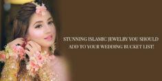 STUNNING ISLAMIC JEWELRY YOU SHOULD ADD TO YOUR WEDDING BUCKET LIST!