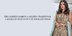 THE LAYERED FASHION: 6 AMAZING TRADITIONAL LAYERED OUTFITS TO PUT ON YOUR LIST TODAY