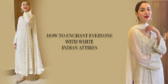 HOW TO ENCHANT EVERYONE WITH WHITE INDIAN ATTIRES