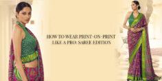 HOW TO WEAR PRINT-ON-PRINT LIKE A PRO: SAREE EDITION