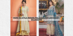 HOW TO STYLE INDIAN PALAZZOS FOR DIFFERENT OCCASIONS